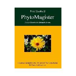 PhytoMagister - Zu den Wurzeln der Kräuterheilkunst - Band 1