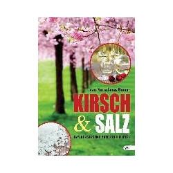 Kirsch &  Salz - das vergessene Naturheilmittel
