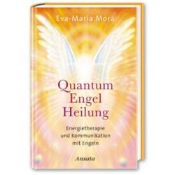 Quantum Engel Heilung: Energietherapie und Kommunikation mit Engeln - Buch