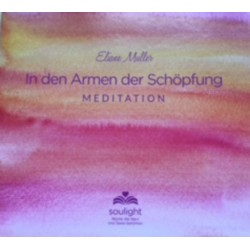 In den Armen der Schöpfung Meditation CD