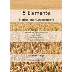 5 Elemente Herbst und Winterrezepte